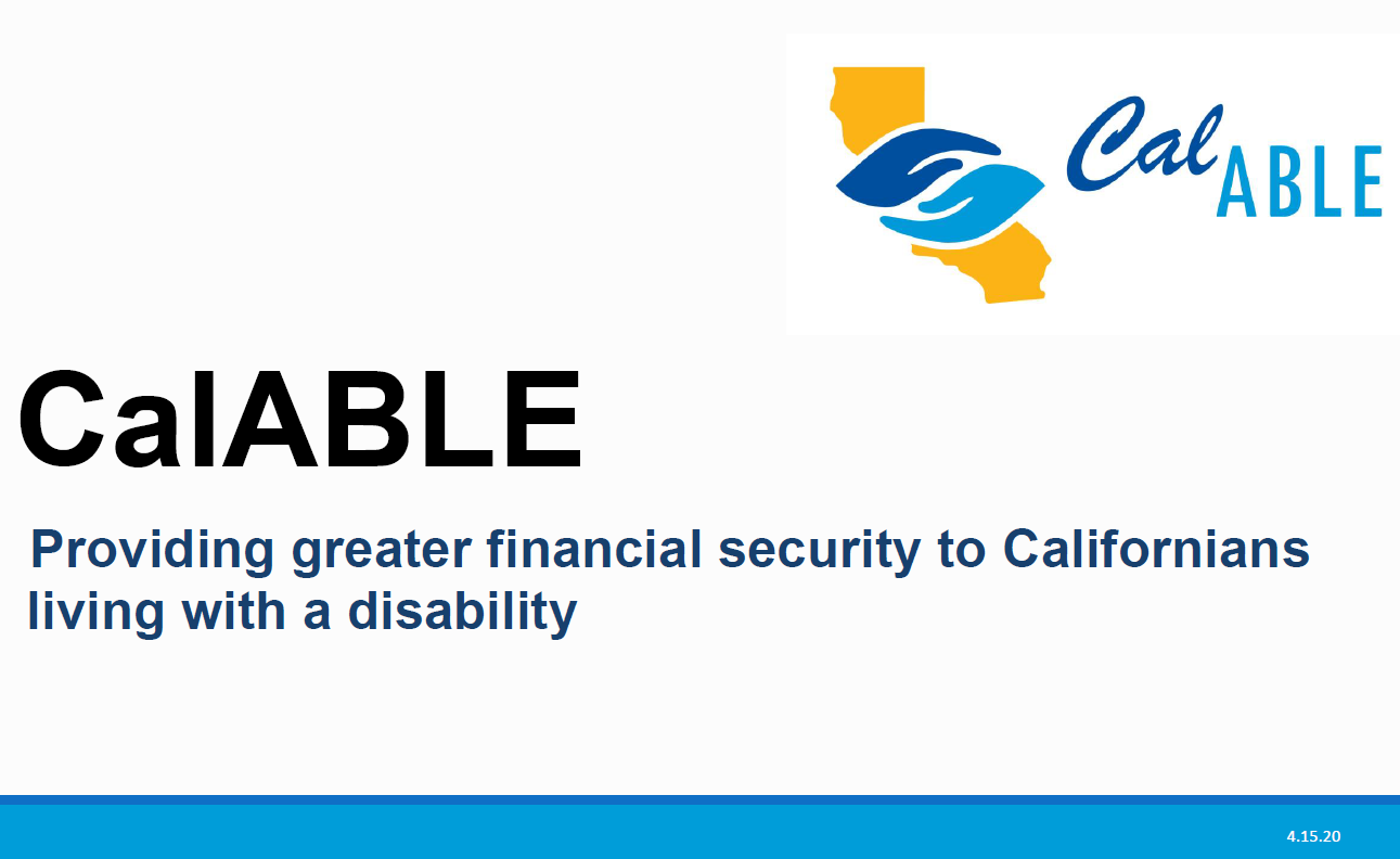 CalABLE logo. Providing greater financial security to Californians living with a disability.