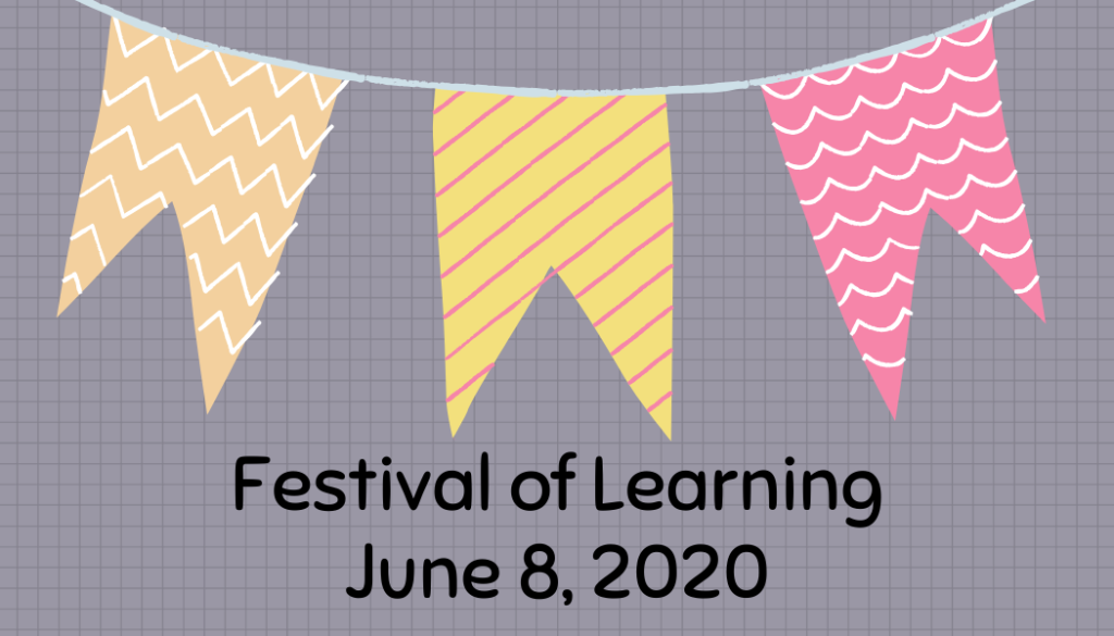 Gray card with orange, yellow, and pink party banners. Texts read, Festival of Learning, June 8, 2020.
